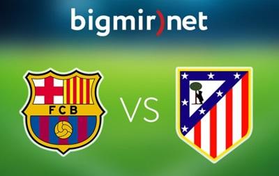 Онлайн-трансляція матчу Барселона - Атлетіко