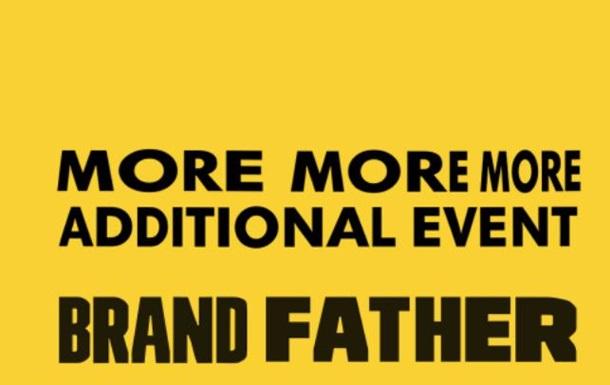 Для тех, кто не успел: BRANDFATHER 2.0 - дополнительный ивент!
