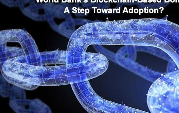 World Bank's Blockchain-Based Bonds, a Step toward Adoption?